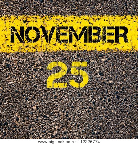 25 November Calendar Day Over Road Marking Yellow Paint Line
