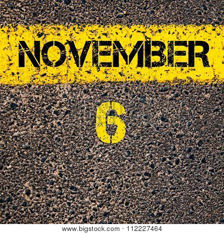 6 November Calendar Day Over Road Marking Yellow Paint Line