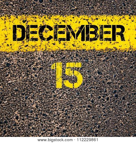 15 December Calendar Day Over Road Marking Yellow Paint Line