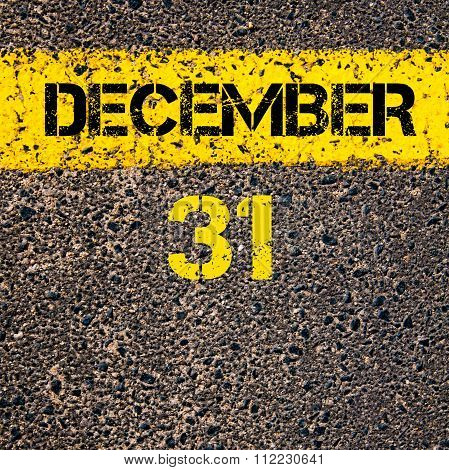31 December Calendar Day Over Road Marking Yellow Paint Line