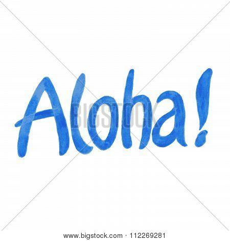 Aloha. Hawaiian greeting,