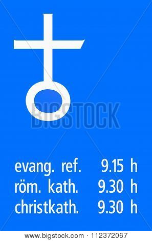 Road Sign Used In Switzerland - Church Services With Times For Each Religious Denomination (protesta
