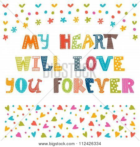 My Heart Will Love You Forever. Cute Postcard