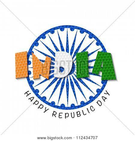 Creative National Tricolours text India on Ashoka Wheel decorated white background for Happy Republic Day celebration.