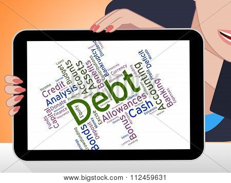 Debt Word Represents Financial Obligation And Debts