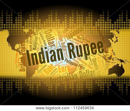 Indian Rupee Shows Exchange Rate And Foreign
