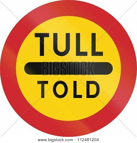Road Sign Used In Sweden - Toll In Swedish And Danish