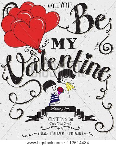 Valentine's Day Typography Art Poster -Hand drawn cute cartoon couple with heart shaped balloons, banner, swirls and curly Be My Valentine handwritten type, black and white vector illustration