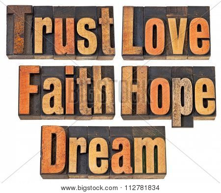 trust, love, faith, hope and dream - a collage of isolated words in vintage letterpress wood type