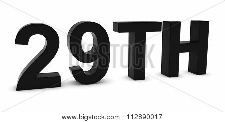 29Th - Black 3D Twenty-ninth Text Isolated On White
