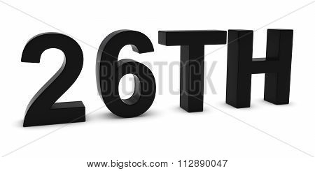 26Th - Black 3D Twenty-sixth Text Isolated On White