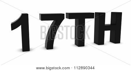 17Th - Black 3D Seventeenth Text Isolated On White