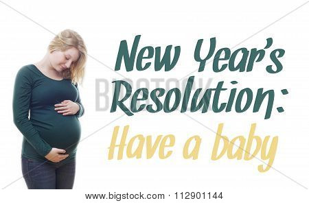New Years resolution: Have a baby