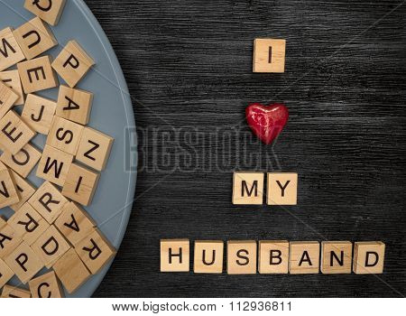 Wooden Letters Spelling I Love My Husband