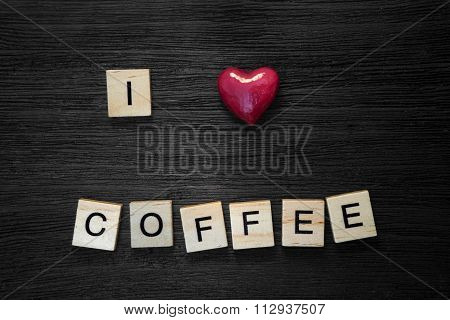 Wooden Letters Spelling I Love Coffee