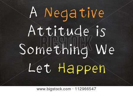 A Negative Attitude is Something we Let Happen
