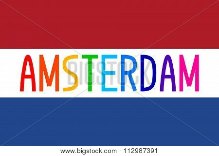 Flag Of Netherlands And Colorful Word Amsterdam