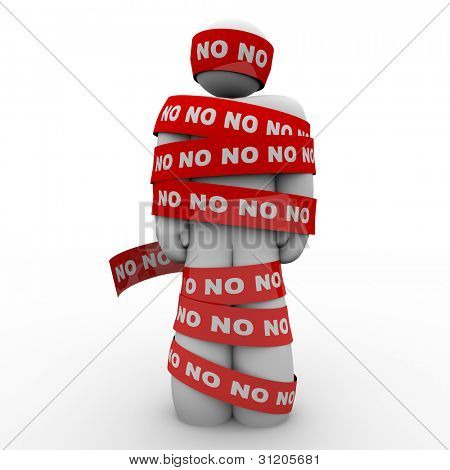 A man is wrapped in red tape with the word No representing being denied or rejected in school, work, love or life