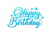 Happy Birthday Text In Lettering Style Isolated On White Background. Happy Birthday Sky Blue Hand Le poster