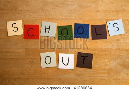 'School's Out' In Words On Tiles - For Education, Holidays, Schools, Teachers.