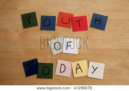 'Youth Of Today' - sign for Education, News, Crime, Social Issues.
