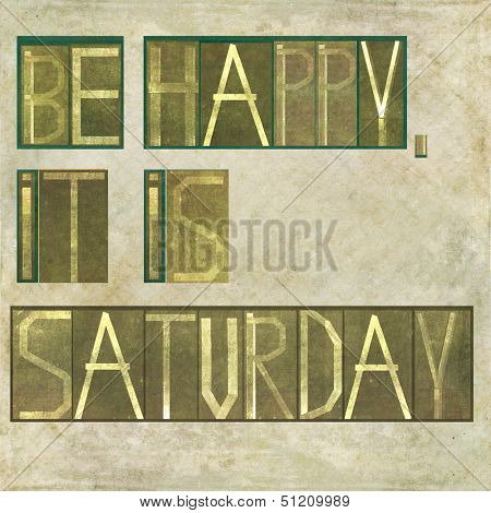 "Earthy background image and design element depicting the words ""Be happy, it is saturday """