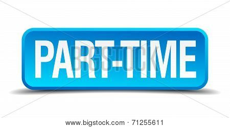 Part Time Blue 3D Realistic Square Isolated Button