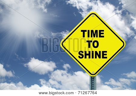 Yellow Time to Shine cautionary road sign