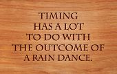 foto of dancing rain  - Timing has a lot to do with the outcome of a rain dance  - JPG