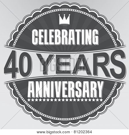 Celebrating 40 Years Anniversary Retro Label, Vector Illustration