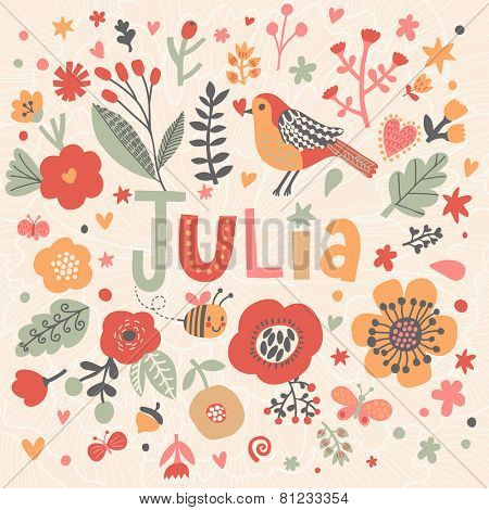 Bright card with beautiful name Julia in poppy flowers, bees and butterflies. Awesome female name design in bright colors. Tremendous vector background for fabulous designs
