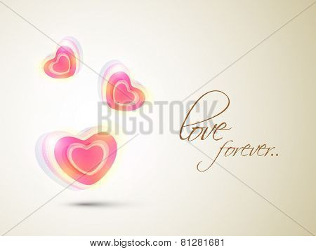 Beautiful shiny 3D hearts with stylish text Love Forever for Happy Valentines Day celebration.