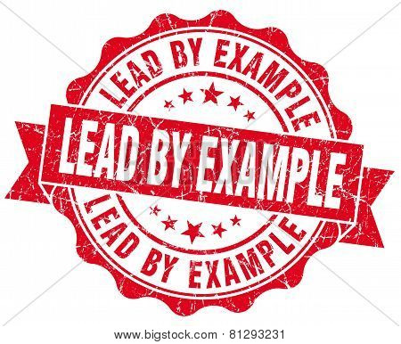 Lead By Example Red Grunge Seal Isolated On White