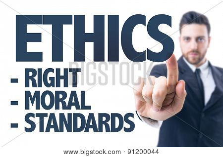 Business man pointing the text: Ethics
