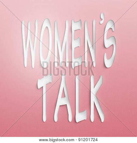 text on the wall or paper, women's talk