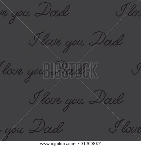 Seamless pattern with text I love you Dad