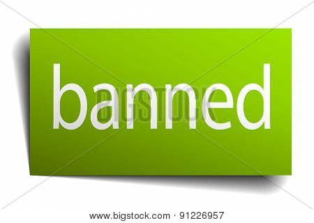 Banned Green Paper Sign On White Background