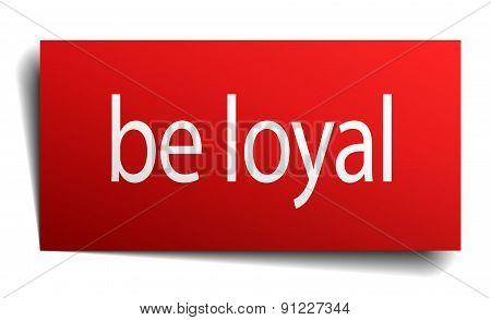 Be Loyal Red Paper Sign Isolated On White