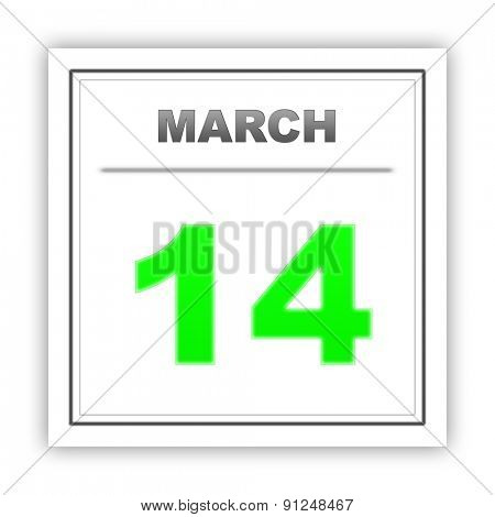 March 14. Day on the calendar. 3d