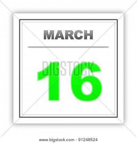 March 16. Day on the calendar. 3d
