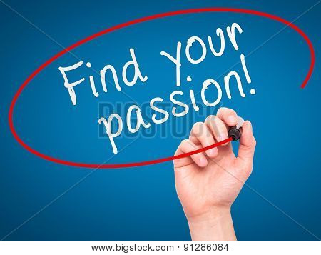 Man Hand writing Find your passion! with marker on transparent wipe board.