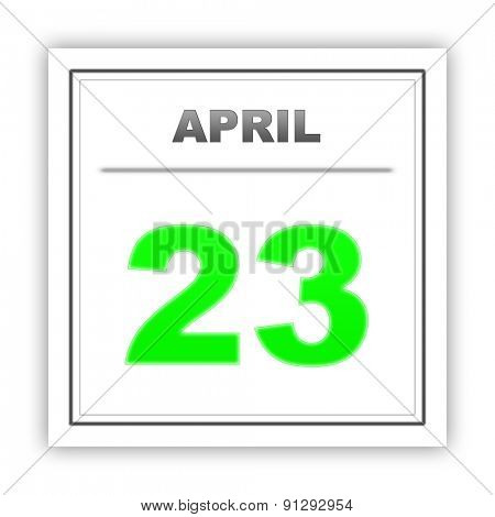April 23. Day on the calendar. 3d