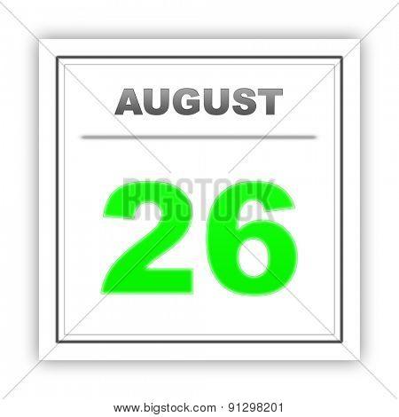 August 26. Day on the calendar. 3d
