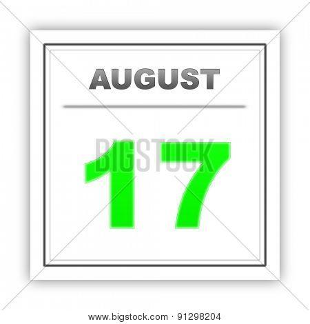 August 17. Day on the calendar. 3d