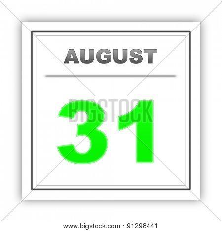 August 31. Day on the calendar. 3d