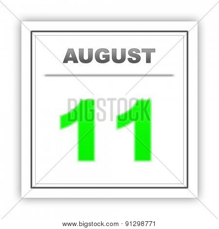 August 11. Day on the calendar. 3d