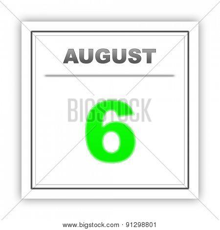 August 6. Day on the calendar. 3d