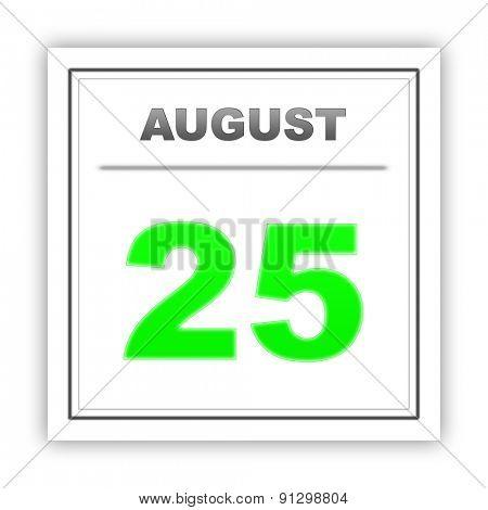 August 25. Day on the calendar. 3d