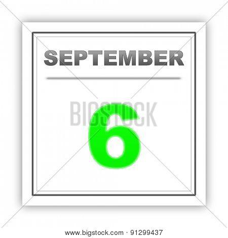 September 6. Day on the calendar. 3d