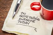 pic of handwriting  - do something awesome today  - JPG